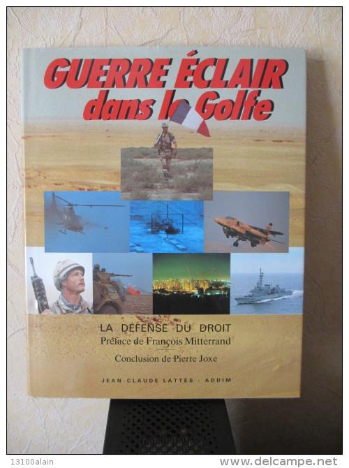 Livre 1991 Militaria 30 X 23,5 Cm 216 Pages 1235 G GUERRE ECLAIR DANS LE GOLFE (persique) éditions ADDIM SIRPA - Frans