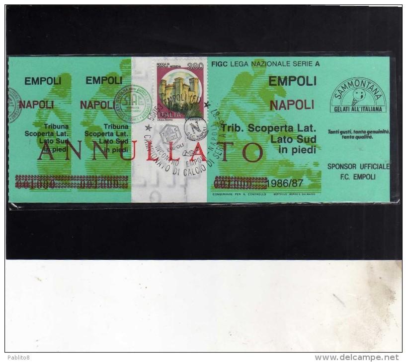 BIGLIETTO D´INGRESSO 1986 7 1987 STADIO EMPOLI NAPOLI ANNULLATO CON FRANCOBOLLO DEI CASTELLI DA LIRE 380 - Biglietti D'ingresso