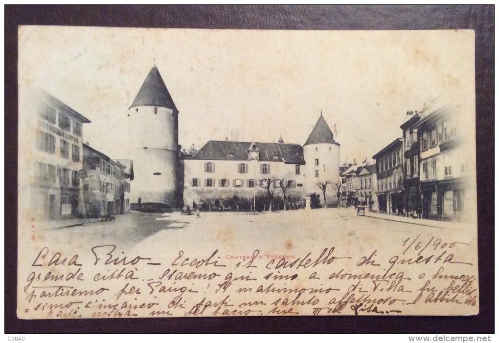 SUISSE - CASTELLO  D' YVERDON  - ANNULLO YVERDON  - PER GENOVA NEL 1900 - Switzerland