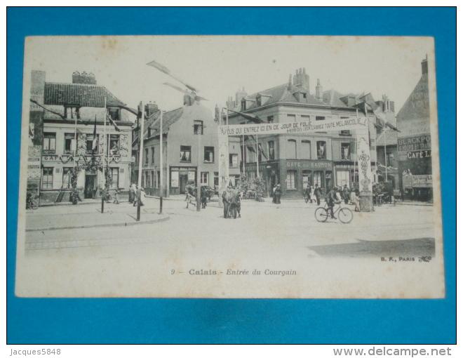 62 ) Calais N° 9 - Entrée Du Courgain   - Année   - EDIT - B.R - Calais
