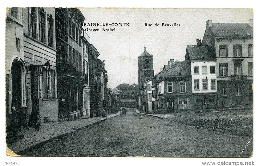 BELGIQUE : BRAINE -LE-COMTE - RUE DE BRUXELLES - Braine-le-Comte