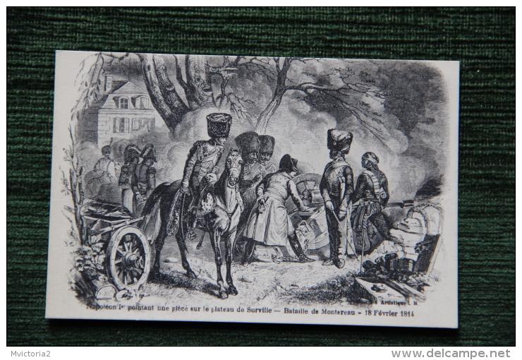 Bataille De MONTEREAU Le 18 Février 1814, Napoléon 1er Pointant Une Pièce Sur Le Plateau De Surville - Other Wars