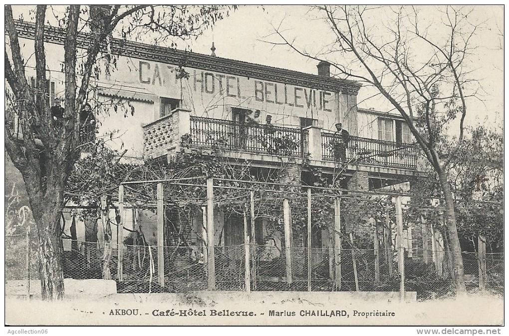 AKBOU. CAFE HOTEL BELLEVUE. MARIUS CHAILLARD PROPRIETAIRE - Autres Villes