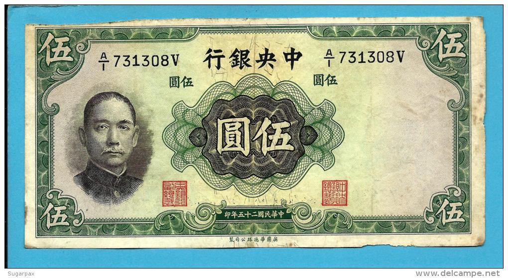 CHINA - 5 YUAN - 1936 - P  217.a - Sign. 5 - The Central Bank ( National ) - 2 Scans - China