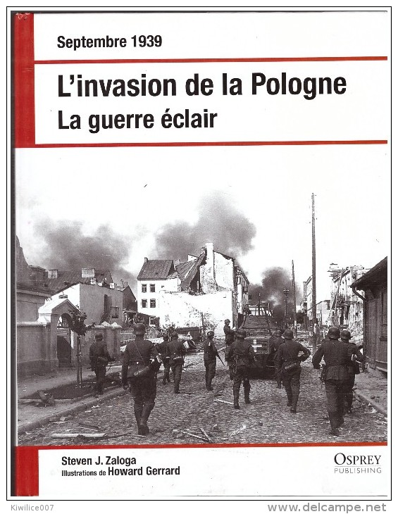 L Invasion De La Pologne  La Guerre Eclair Septembre 1939 Blitzkrieg Panzer J Steven Zaloga  Howard Gerrard  Varsovie - Guerre 1939-45