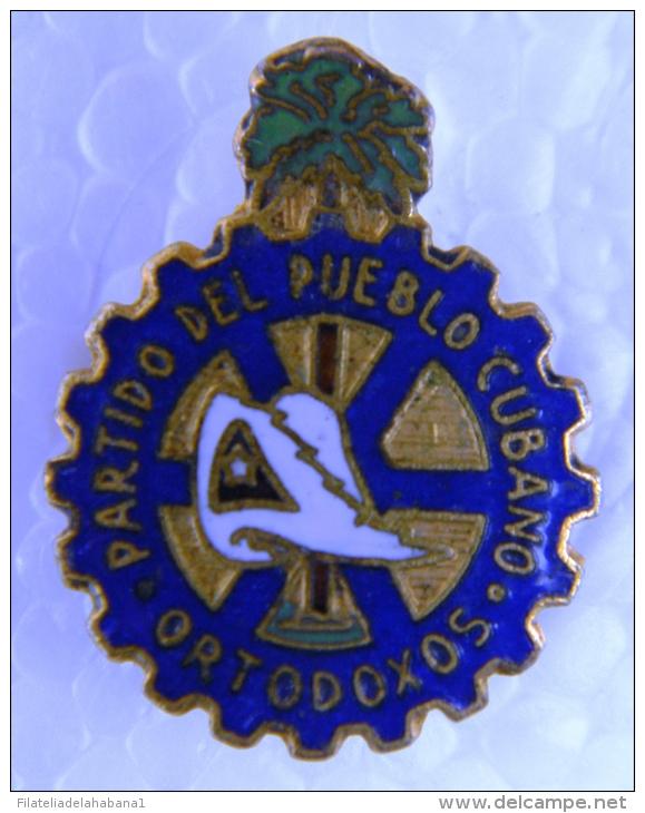 PIN-18 CUBA HISTORICAL PIN ORTODOXOS. PARTIDO DEL PUEBLO CUBANO CHIVAS. - Badges