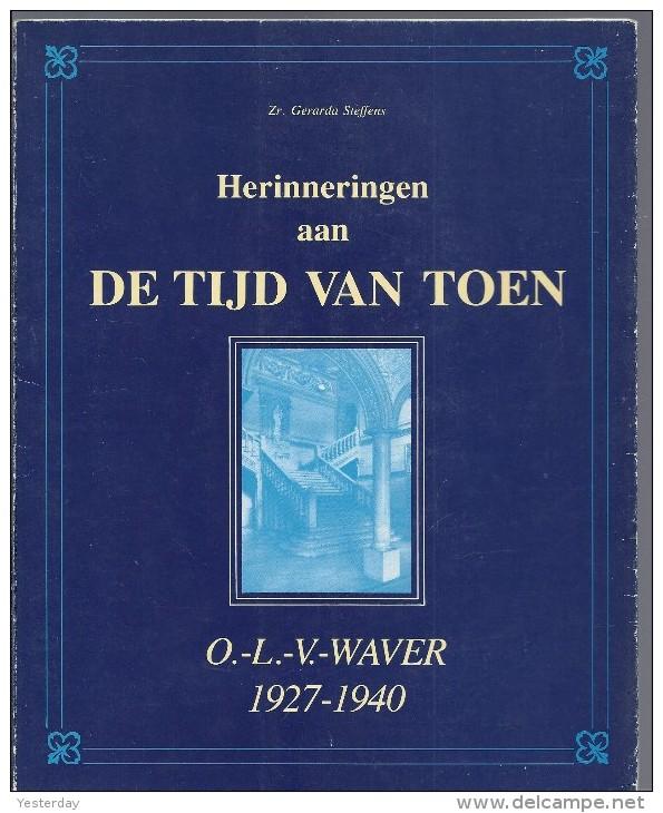 """HERPLAATST NU à 6€ Herinneringen Aan """"De Tijd Van Toen"""" Onze Lieve Vrouw Waver 1927-1940 - Zr Gerarda Steffens Ursuline - Histoire"""