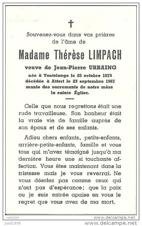 ATTERT ..-- Mme Thérèse LIMPACH , Veuve De Mr Jean - Pierre URBAING , Née En 1879 à TONTELANGE , Décédée En 1967 . - Attert