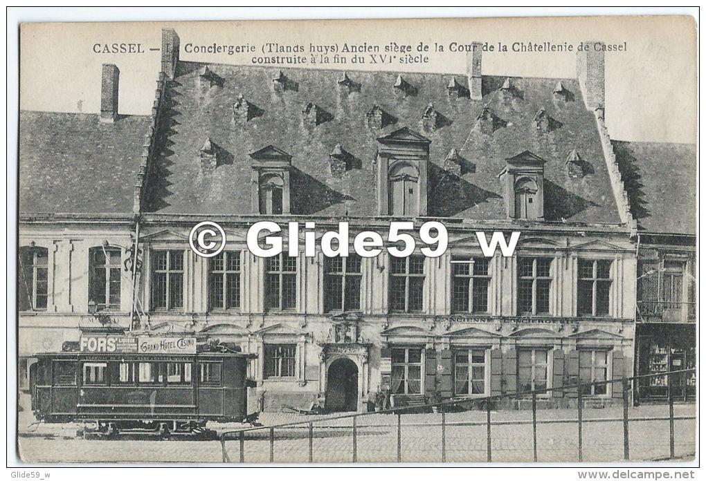 CASSEL - Conciergerie (Tlands Huys) - Ancien Siège De La Cour De La Châtellenie De Cassel Construite à La Fin Du XVIe Si - Cassel