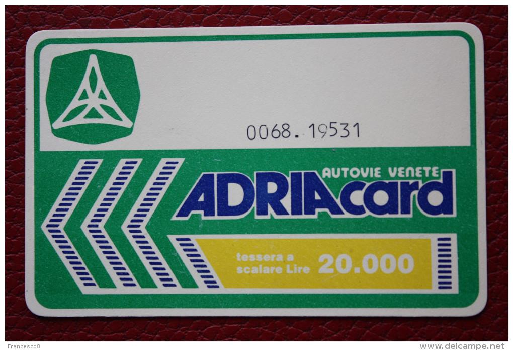 TESSERA PER PEDAGGIO AUTOSTRADE AUTOVIE VENETE ADRIACARD LIRE 20.000 - Cars