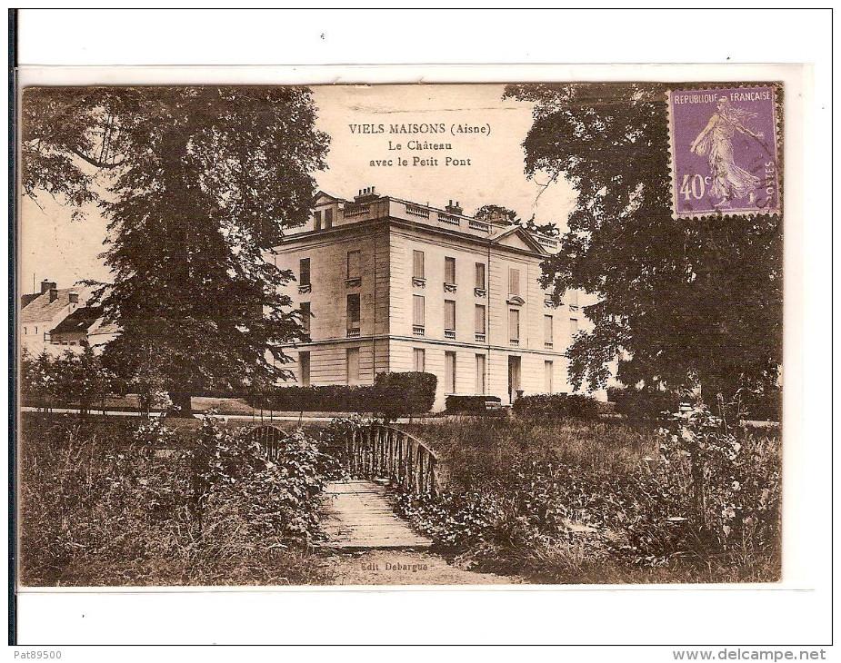 RARE // 02 VIEILS-MAISONS : Le Chateau Avec Le Petit Pont / CPA éditions. Debaigue Voyagée 1928 / Bon Etat - France