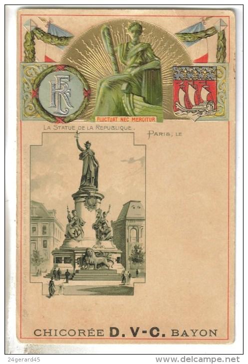 CPA PIONNIERE GAUFFREE PARIS 3°, 10°, 11° ARRONDISSEMENT - La Statue De La République Et Publicité Chicorée D.V-C Bayon - Paris (09)