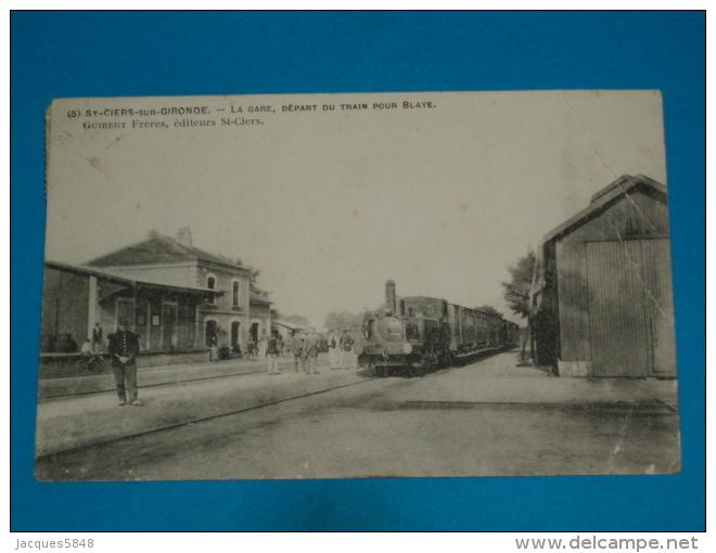 33 ) Saint-ciers-sur-gironde - N° 5 - La Gare - Départ Du Train Pour Blaye - Année 1909 - EDIT - Guiber - France