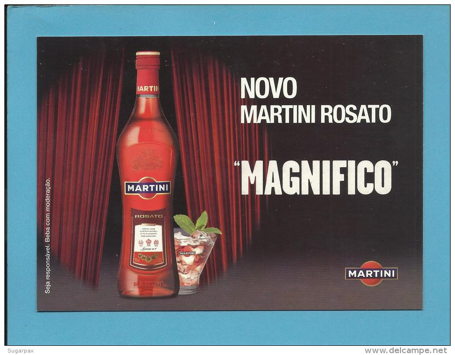 "MARTINI - 11 / 2007 - "" MAGNIFICO "" Novo Rosato - ADVERTISING - From PORTUGAL - Ed. Publicards N.º 1156 - Alcools"