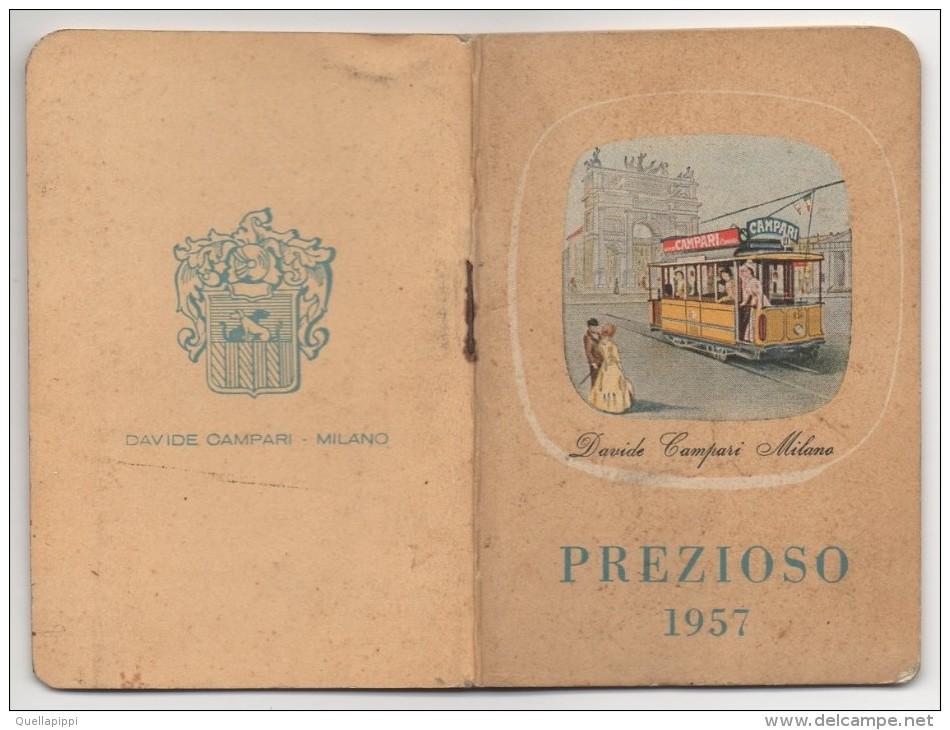 """02119 """"CALENDARIETTO - PREZIOSO 1957 - OMAGGIO DAVIDE CAMPARI - MILANO"""" ALL´INTERNO CALEND. PARTITE DI CALCIO 1956/1957 - Calendriers"""