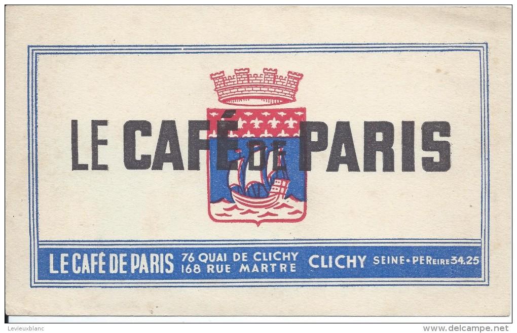 Buvard/Commerce/Le Café De Paris /CLICHY/Seine /Vers 1950    BUV239 - Blotters