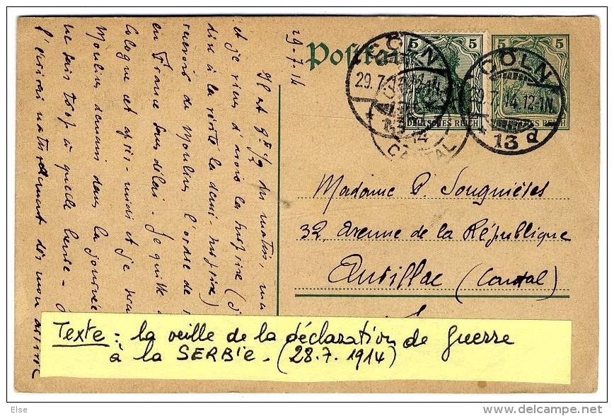 ENTIER POSTAL ALLEMAND  -  TEXTE LA VEILLE DE LA DECLARATION DE GUERRE A LA SERBIE  28 7 1914 CACHET COLN - Brieven En Documenten