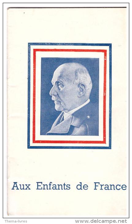"""Plaquette: """" Pétain : Aux Enfants De France"""" (F.2174) - Documenti Storici"""