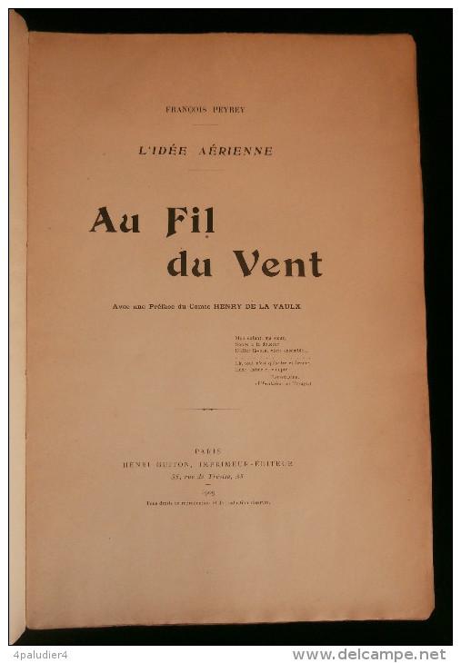 Aérostation Aéronautique L'IDEE AERIENNE AU FIL DU VENT Par François PEYREY 1909 Comte Henry De La Vaulx - Avion