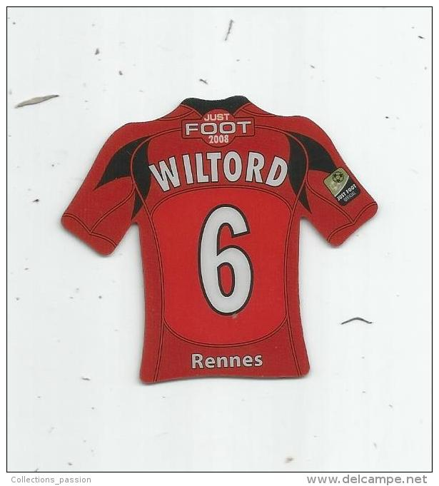MAGNET , SPORT , FOOTBALL , Maillot équipe De RENNES , Just Foot , 2008 , WILTORD - Sports