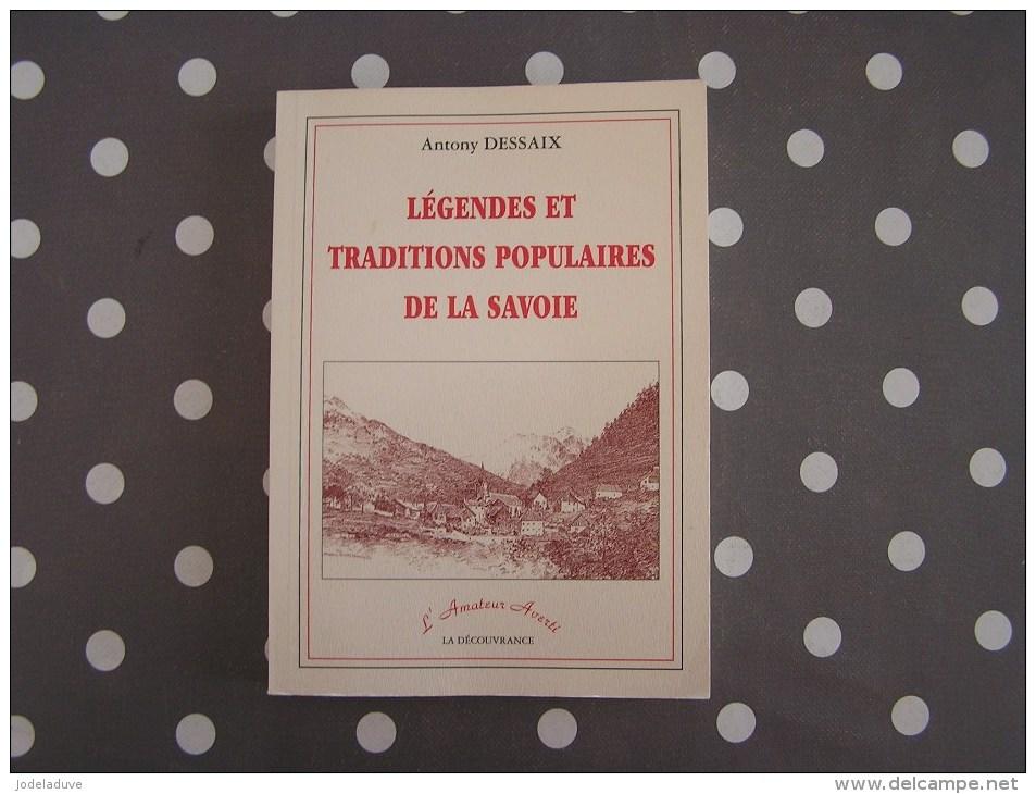 LEGENDES ET TRADITIONS POPULAIRES DE LA SAVOIE Dessaix A Régionalisme Légende Tradition - Alpes - Pays-de-Savoie