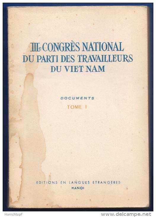 Vietnam; IIIe Congres National Du Parti Des Travailleurs; Vol 1 Hanoi; Buch 264 Seiten - Politik