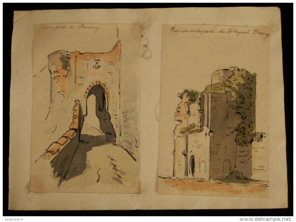 ( Gironde ) UNE PORTE DE BOURCQ - RUINES DE LA PORTE DE BLAYES à BOURCQ 1860 Aquarelles ( Bourg-en-Gironde) - Aquarelles
