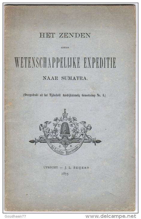 Het Zenden Eener Wetenschappelijke Expeditie Naar Sumatra Utrecht J.L. Beijers 1875 - Boeken, Tijdschriften, Stripverhalen