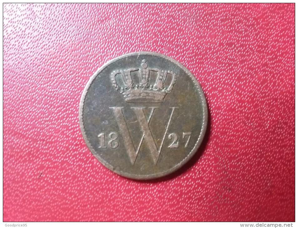 PAYS BAS 1 CENT 1827 - [ 3] 1815-… : Regno Dei Paesi Bassi