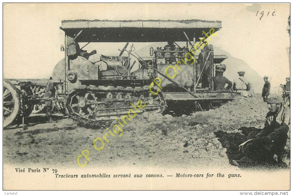 Tracteurs Automobiles Servant Aux Canons .  ( Guerre 14-18 , Matériel Militaire ) . - Equipment