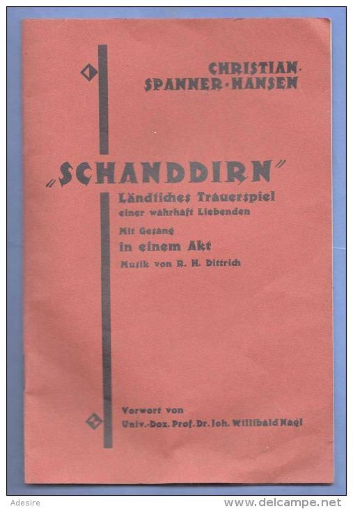 SCHANDDIRN - 1918, Ländliches Trauerspiel Einer Wahrhaft Liebenden, 1 Akter Mit Gesang V.Christian Spanner-Hansen, Orig. - Theatre & Scripts