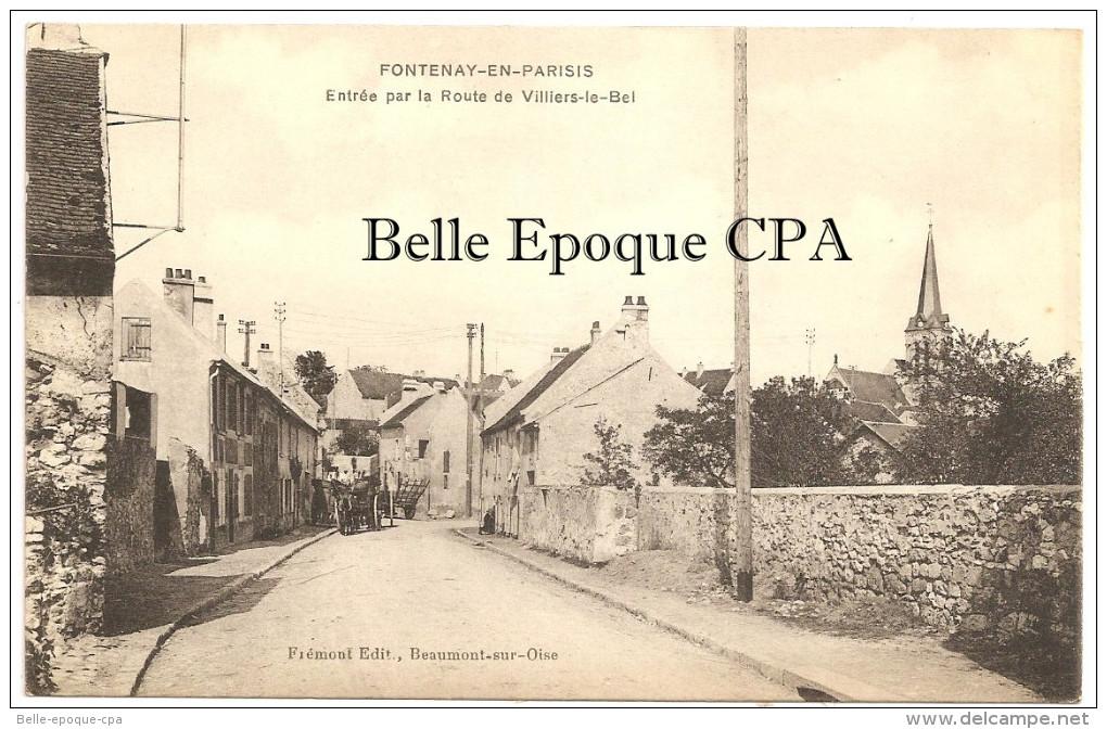 95 - FONTENAY-en-PARISIS - Entrée Par La Route De Villiers-le-Bel +++ Frémont édit., Beaumont-sur-Oise ++++ RARE - Autres Communes