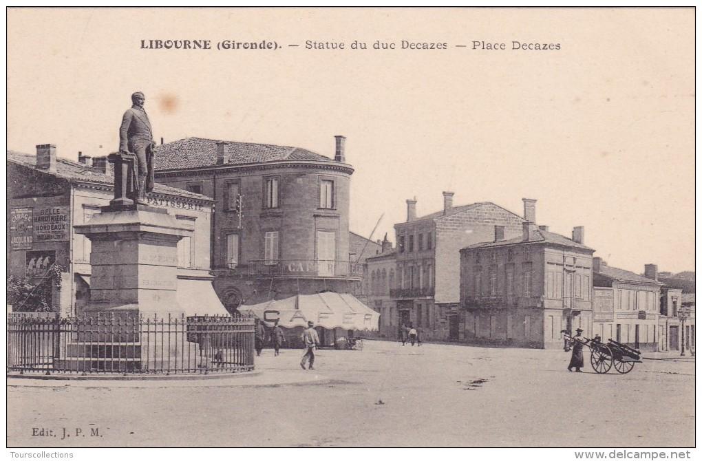 CPA 33 @ LIBOURNE @ Statue Du Duc Decazes - Place Decazes - Café Richelieu - Charette à Bras - Libourne