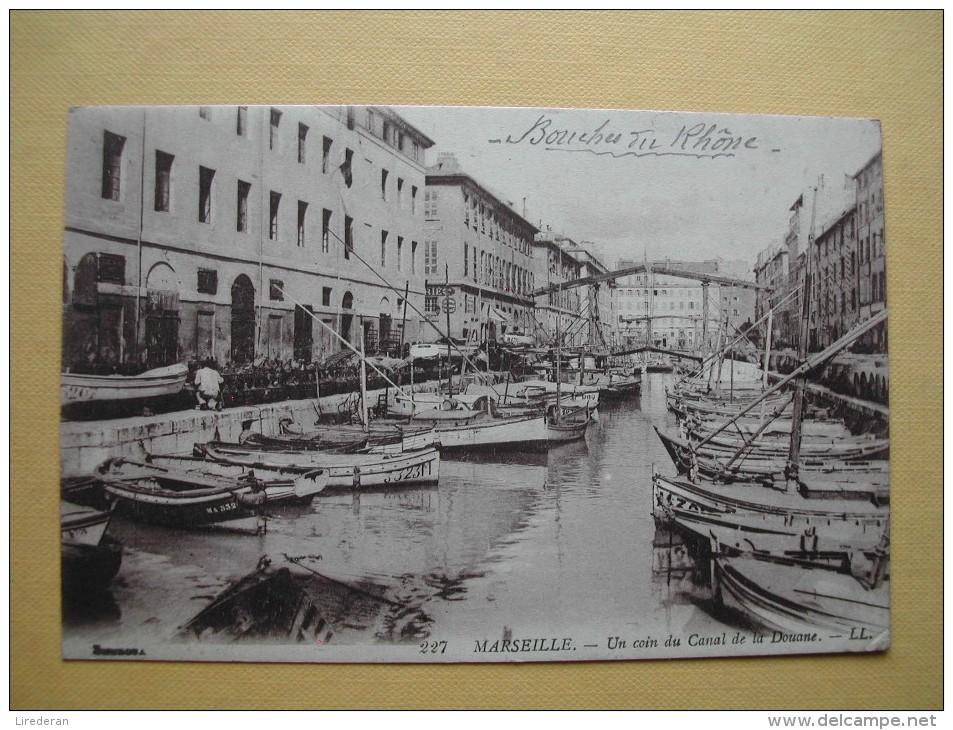 MARSEILLE. Le Canal Et La Douane. - Old Port, Saint Victor, Le Panier