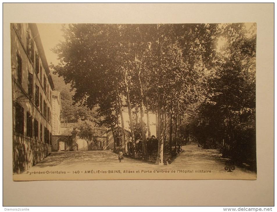 Carte Postale - AMELIE LES BAINS (66) - Allée Et Porte D'entrée De L'Hôpital Militaire (543/1000) - Autres Communes