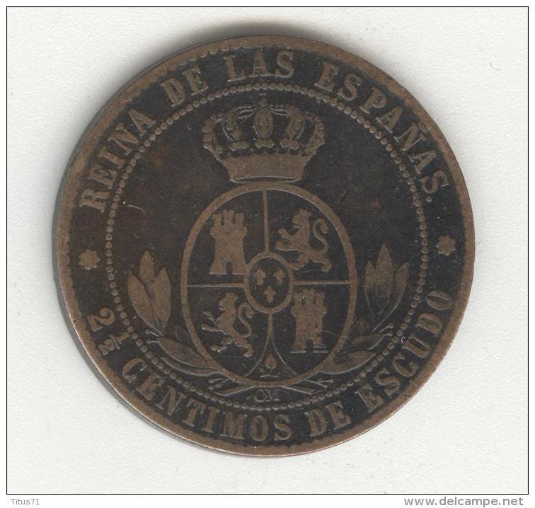 2 1/2 Centimos De Escudo Espagne / Spain 1868 Isabel II TTB - [ 1] …-1931 : Royaume