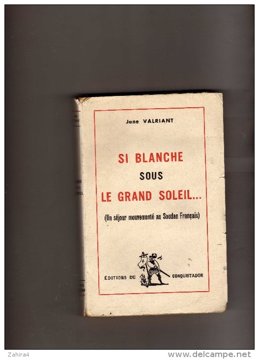 Afrique - Jane Valriant -Si Blanche Sous Le Grand Soleil (séjour Au Soudan Français)-adressé à Clavareau De La Mensbruge - Livres Dédicacés