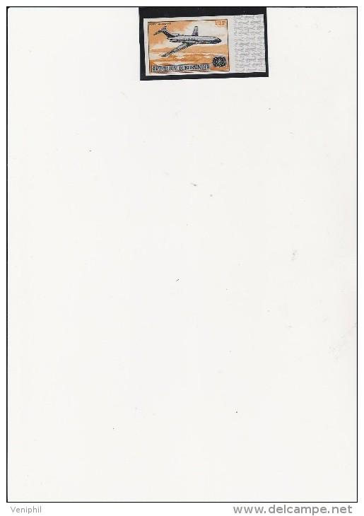 BURUNDI - POSTE AERIENNE N° 72 NEUF XX BORD DE FEUILLE -ANNEE 1967 - Burundi