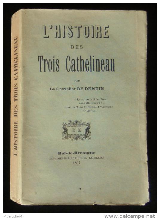 Guerre De Vendée  L'HISTOIRE DES TROIS CATHELINEAU Le Chevalier De DEMUIN 1897 Dol-de-Bretagne - Histoire