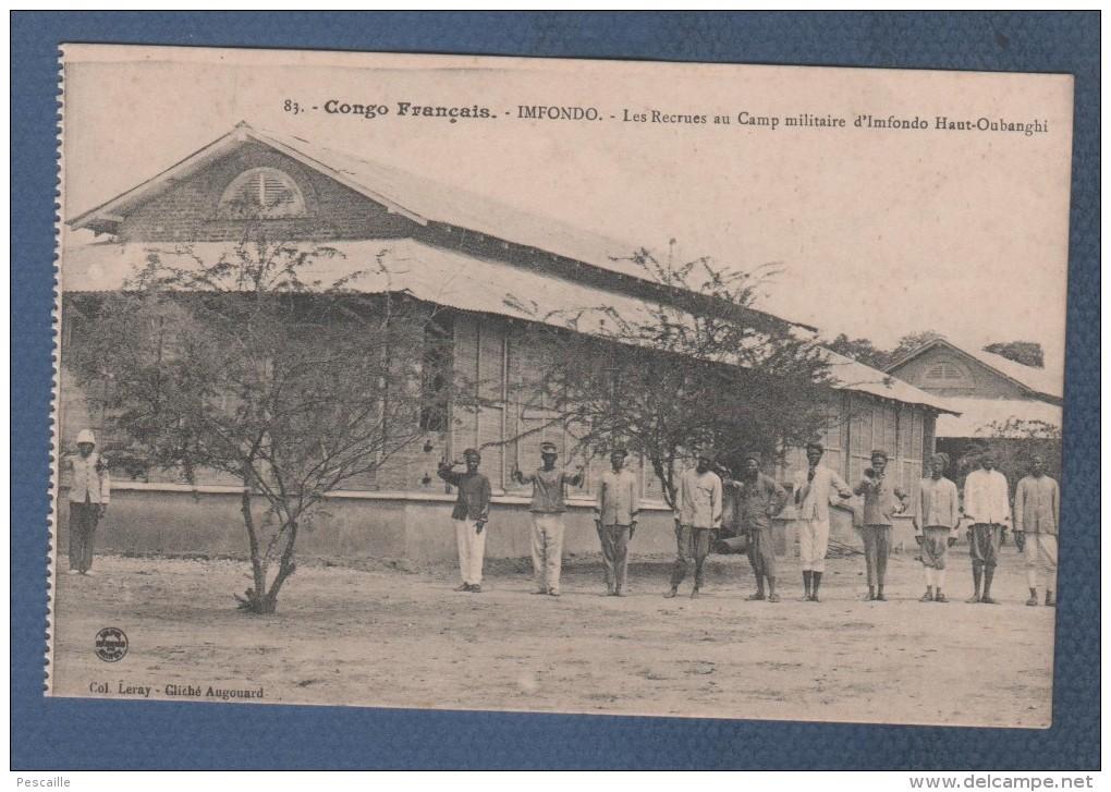 CP ANIMEE CONGO FRANCAIS - IMFONDO - LES RECRUES AU CAMP MILITAIRE D'IMFONDO - COL. LERAY CLICHE AUGOUARD N° 83 - Französisch-Kongo - Sonstige