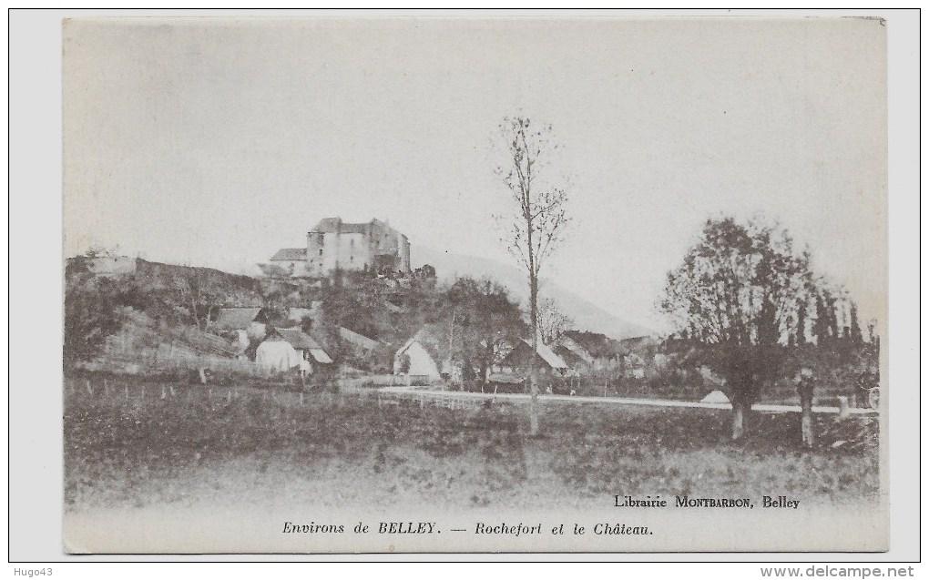 ENVIRONS DE BELLEY - ROCHEFORT ET LE CHATEAU - CPA VOYAGEE - Belley