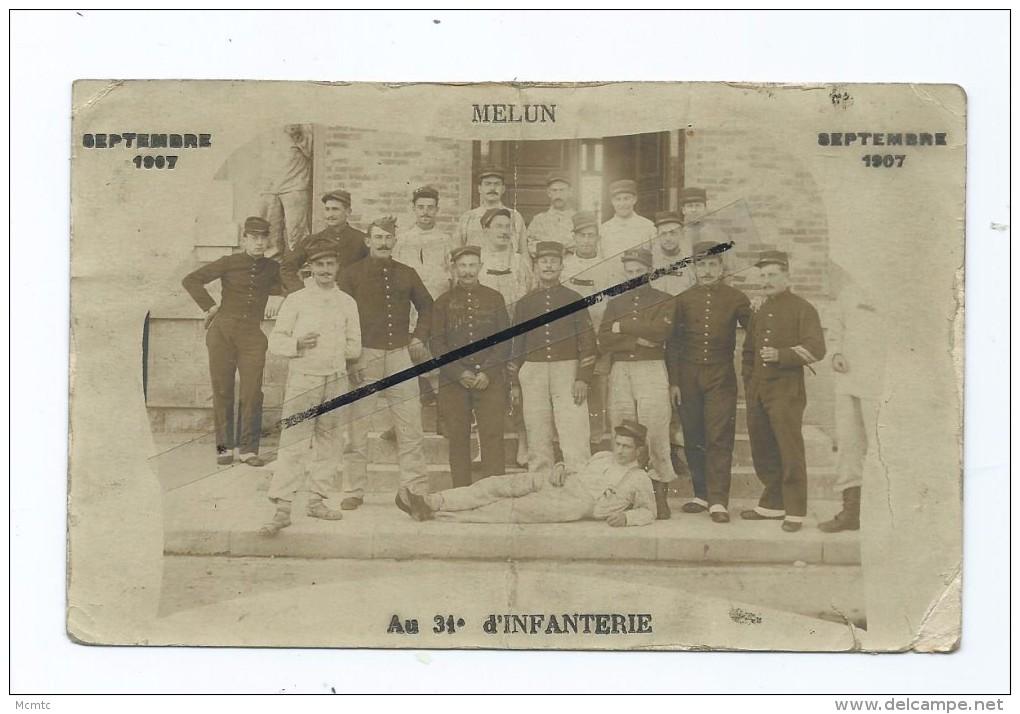 Carte En Très Très Mauvais état - Melun - Septembre 907- Au 31é D´Infanterie - Militaires, Soldats - Melun
