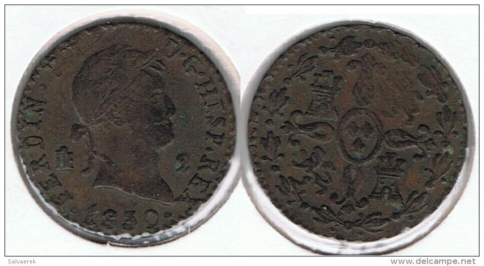 ESPAÑA FERNANDO VII 2  MARAVEDI SEGOVIA 1830 Q - [ 1] …-1931 : Reino