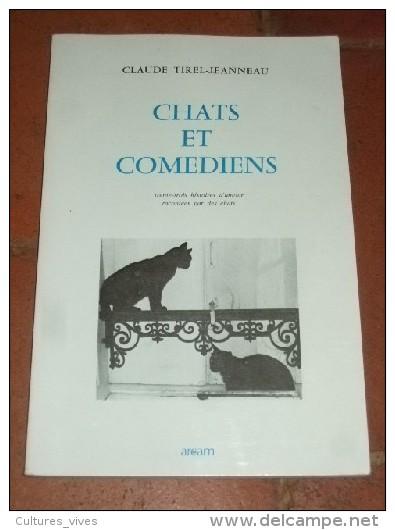Chats Et Comédiens. Trente-trois Histoires D'amour Racontées Par Des Chats. - Livres, BD, Revues