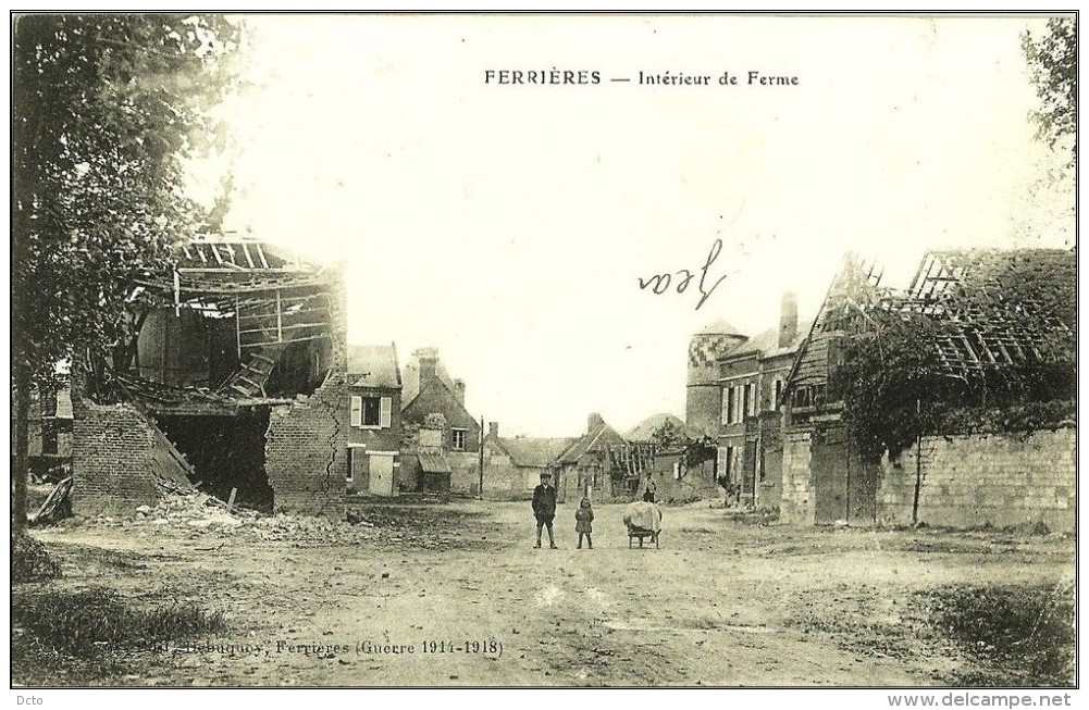 """Ferrières Intérieur De Ferme (2 Scans) Ruines :, Voyagé 1919  """"tout Est Démoli""""- Le Deley - France"""