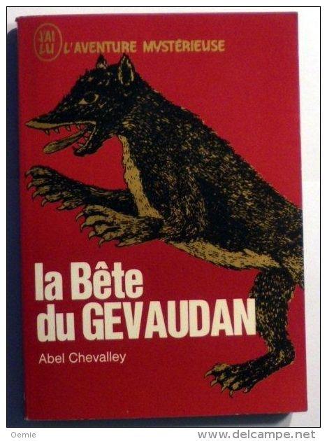 La Bete De Gevaudan °°°° Abel Chevalley - J'ai Lu