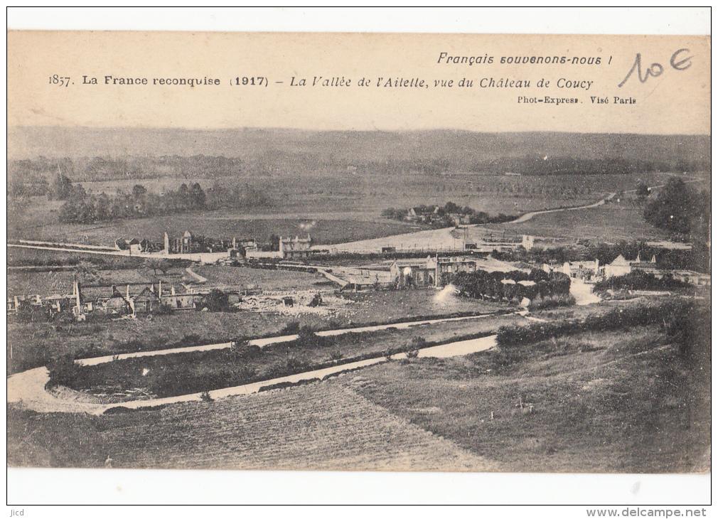 Aisne -02- Coucy Le Chateau La Vallee De L Ailette ,vue Du Chateau De Coucy - Unclassified