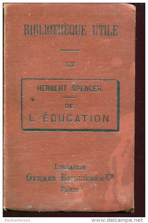 Herbert Spencer De L'education Ed Librairie Germer Baillere - Libros, Revistas, Cómics