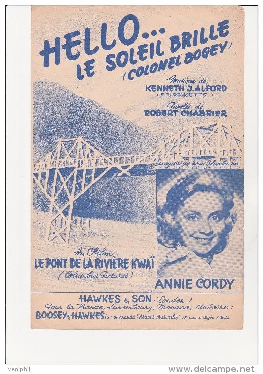 PARTITION MUSICALE - HELLO LE SOLEIL BRILLE -LE PONT DE LA RIVIERE KWAI -INTERPRETEE PAR ANNIE CORDY - Musique & Instruments