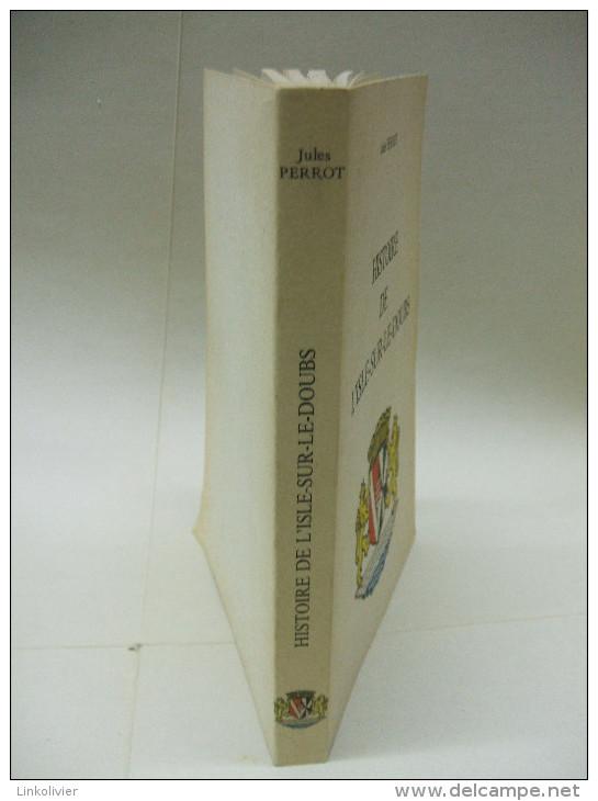 HISTOIRE DE L´ISLE-SUR-LE-DOUBS - Jules PERROT - 1979 + 2 CP Cartes Postales - Histoire